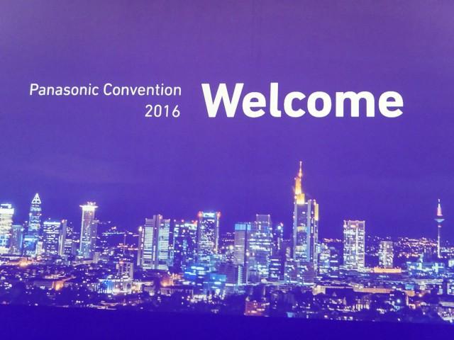 Willkommen zur Panasonic Convention 2016, willkommen in Frankfurt am Main.